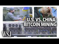 U.S. vs China: The Battle for Bitcoin Mining Supremacy | WSJ